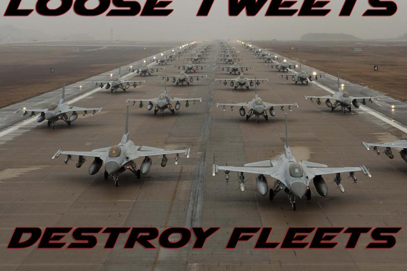 Loose Tweets Destroy Fleets