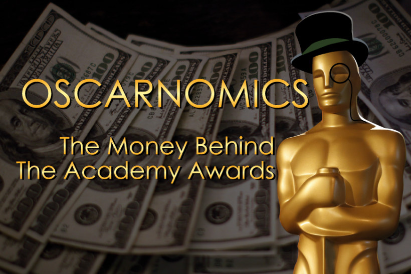 Oscarnomics The Money Behind The Academy Awards