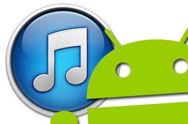 Itunes and Android